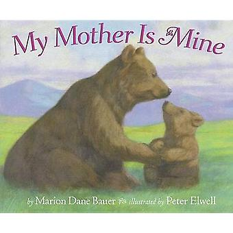 My Mother is Mine T by Marion Dane Bauer - 9780689866951 Book