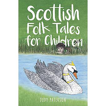 Scottish Folk Tales for Children by Judy Paterson - 9780750968447 Book
