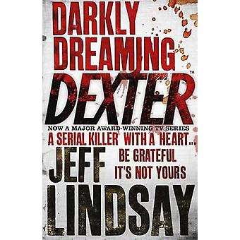Darkly Dreaming Dexter von Jeff Lindsay - 9780752865744 Buch