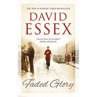 Faded Glory by David Essex - 9781784082369 Book