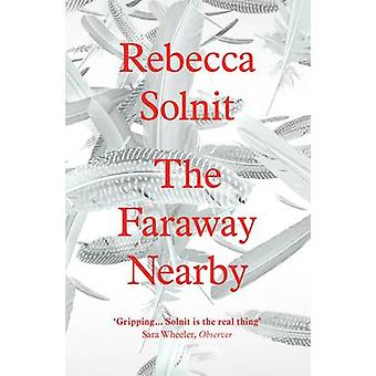 The Faraway Nearby by Rebecca Solnit - 9781847085122 Book