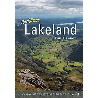 Rock Trails Lakeland - A Hillwalker's Guide to the Geology and Scenery