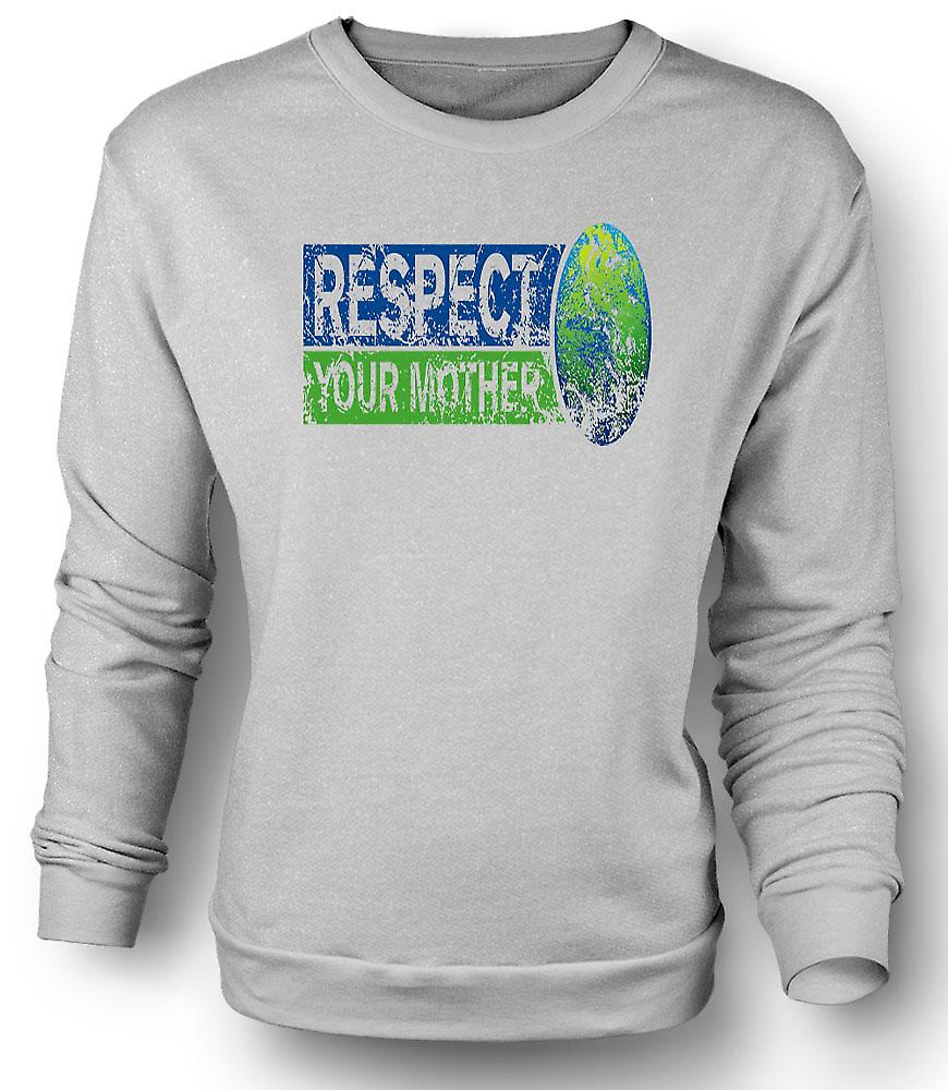 Mens Sweatshirt Respect your Mother Earth - Funny