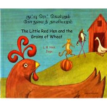 Little Red Hen and the Grains of Wheat in Tamil and English  The Little Red Hen and the Grains of Wheat by L R Hen & Illustrated by Jago