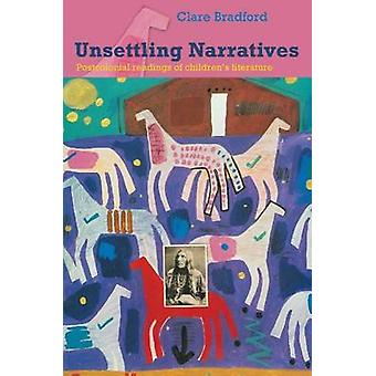 Unsettling Narratives - Postcolonial Readings of Children's Literature