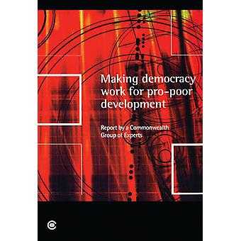 Making Democracy Work for Pro-Poor Development - Report of the Commonw