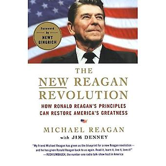 Die neue Reagan-Revolution: Wie Ronald Reagans Grundsätze Amerikas Größe wiederherstellen können