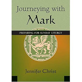 Journeying with Mark: Five Minute Preparation for Each Sunday Liturgy: Preparing for the Sunday Liturgy