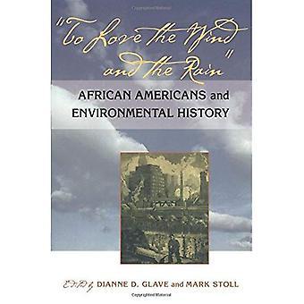 Amar o vento e a chuva: afro-americanos e história ambiental