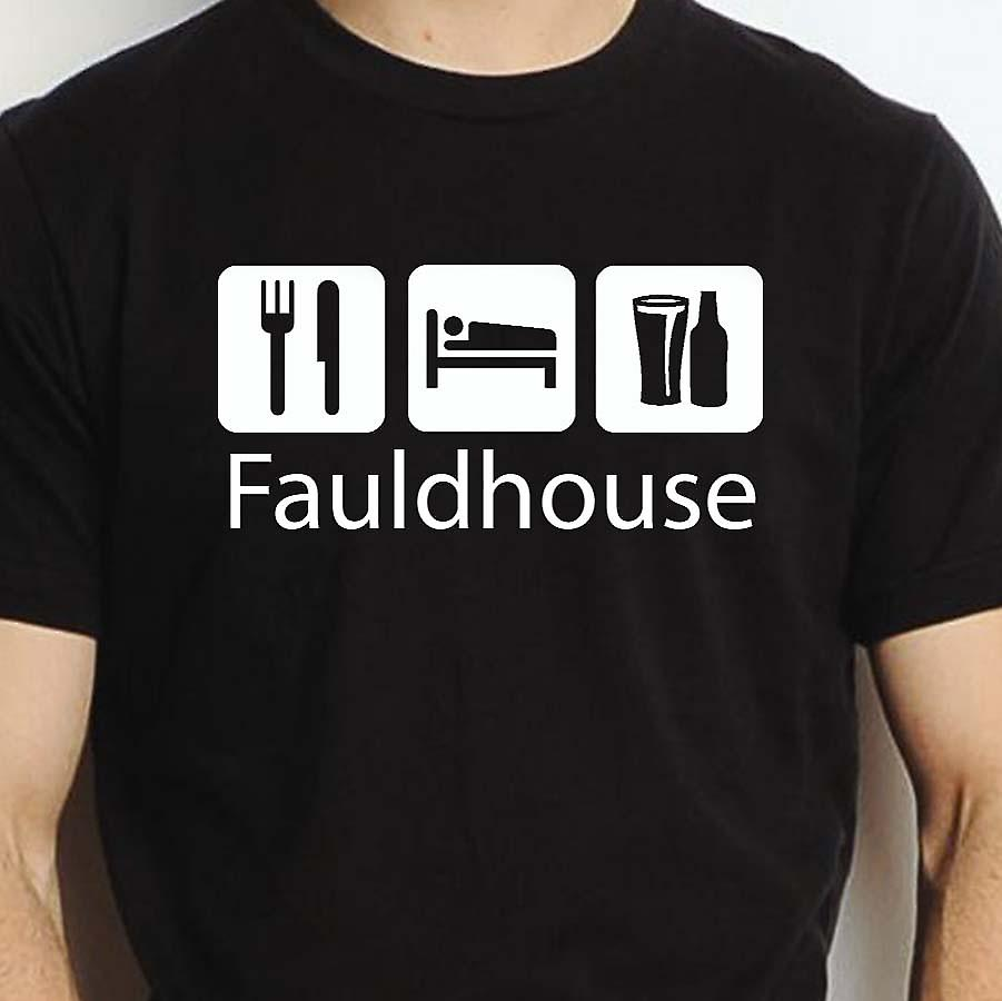 Eat Sleep Drink Fauldhouse Black Hand Printed T shirt Fauldhouse Town
