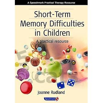 Short-Term Memory Difficulties in Children: A Practical Resource