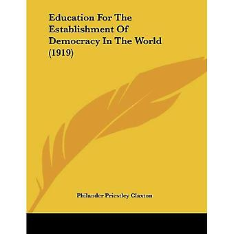 Education For The Establishment Of Democracy In The World (1919)