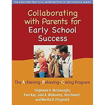 Collaborating with Parents for Early School Success: The Achieving-Behaving Caring Program (Practical Intervention in the Schools): The Achieving-behaving ... (Practical Intervention in the Schools)