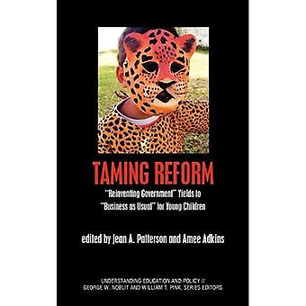 Taming Reform: Reinventing Government Yields to
