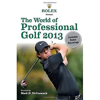 Rolex Presents: The World of Professional Golf 2013