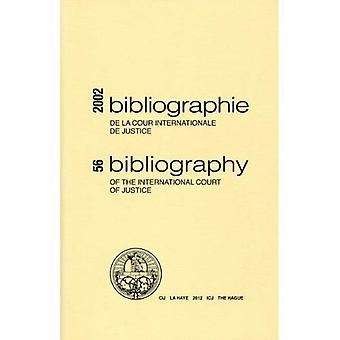 International Court of Justice Bibliography: No.56, 2002 (Bibliographie/ Bibliography)