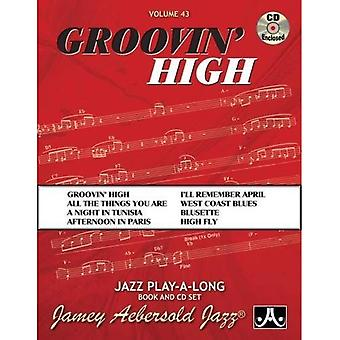 Volume 43: Groovin' High (with Free Audio CD): 43 (Jamey Aebersold Play-A-Long� Series)