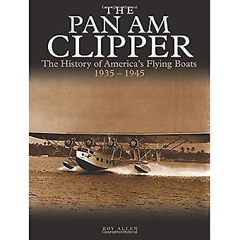 De Pan Am Clipper: De geschiedenis van Pan American's Flying boten 1935-1945 (Golden Age of Travel)