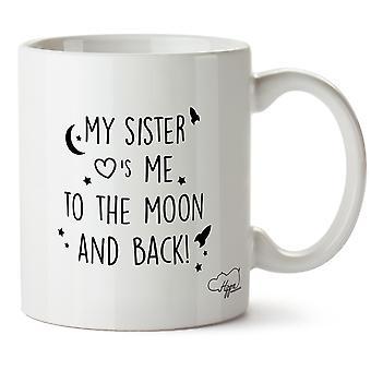 Hippowarehouse min syster älskar mig till månen och tillbaka tryckt mugg kopp keramik 10oz