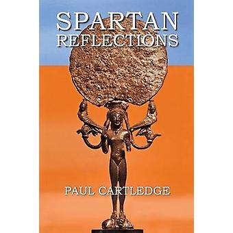Spartan Reflections by Cartledge & Paul