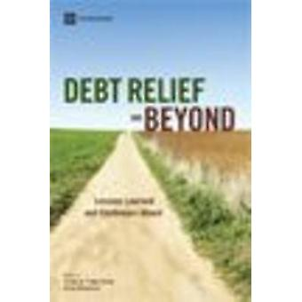 Debt Relief and Beyond Lessons Learned and Challenges Ahead by Braga & Carlos A. Primo