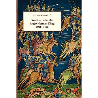 Warfare Under the AngloNorman Kings 10661135 by Morillo & Stephen