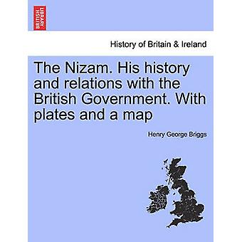 The Nizam. His history and relations with the British Government. With plates and a map Vol. II by Briggs & Henry George