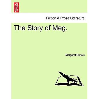 The Story of Meg. by Curtois & Margaret