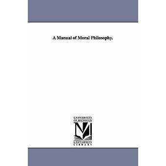 Ein Handbuch der Moralphilosophie. von Peabody & Andrew P. Andrew Preston