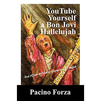 YouTube en Bon Jovi Hallelujah og andre ukonvensjonelle erfaringer Online av Forza & Pacino