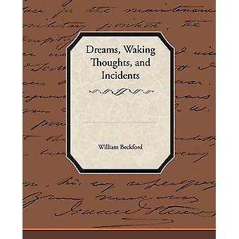Rêves se réveiller les pensées et les Incidents de Beckford & William & Jr.
