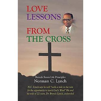 Lecciones de amor de la Cruz revela siete principios de vida por Lynch y Norman C.