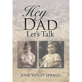 Hey DadLets Talk by Spragg & JuneViolet