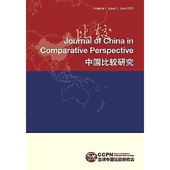 Journal of China in vergleichender Perspektive Bd. 1 Nr. 1. Juni 2015 von Chang & Xiangqun