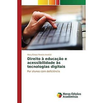 Direito  educao e acessibilidade s tecnologias digitais by Andrioli Mary Grace Pereira