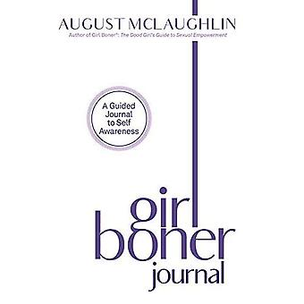 Girl Boner Journal: A Guided Journal to Sexual Joy and Empowerment