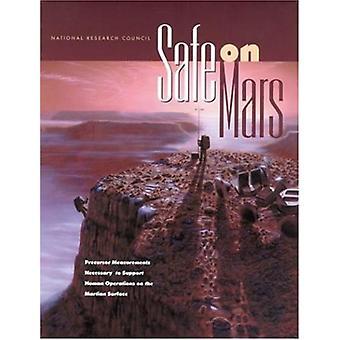 Safe on Mars - Precursor Measurements Necessary to Support Human Opera
