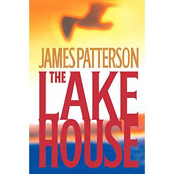 The Lake House by James Patterson - 9780316711135 Book