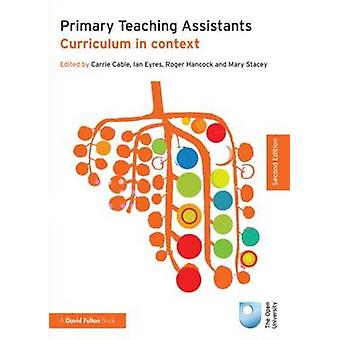 Primary Teaching Assistants - Curriculum in Context (2nd Revised editi