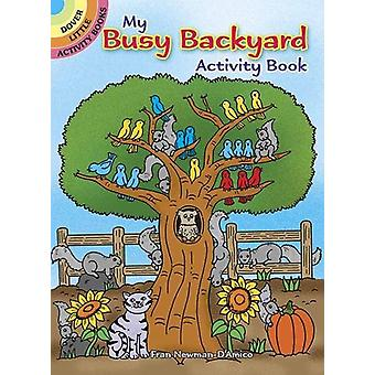 My Busy Backyard Activity Book by Fran Newman-D'Amico - 9780486810348