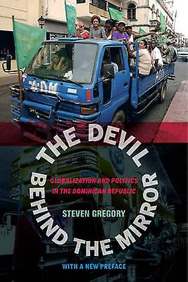 The Devil behind the Mirror - Globalization and Politics in the Domini
