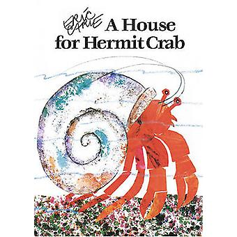 A House for Hermit Crab by Eric Carle - 9780689870644 Book