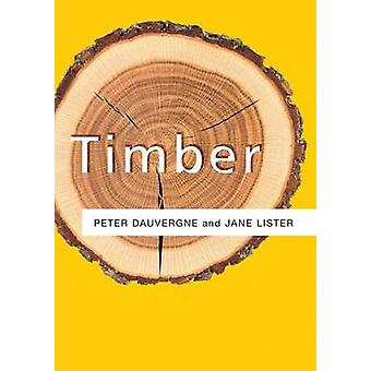 Timber by Peter Dauvergne - Jane Lister - 9780745649283 Book