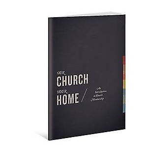 Our Church - Your Home - Participant's Guide - An Introduction to Churc