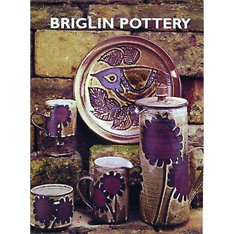 Briglin Pottery 1948-1990 - The Story of a Studio Pottery in the West