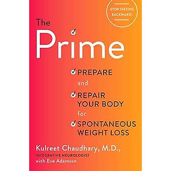 The Prime - Prepare and Repair Your Body for Spontaneous Weight-Loss b
