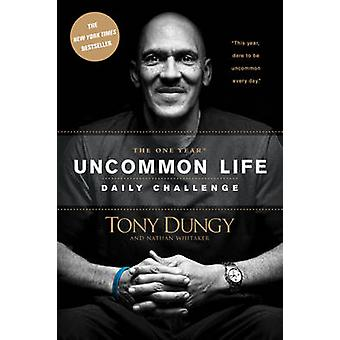 The One Year Uncommon Life Daily Challenge by Tony Dungy - Nathan Whi