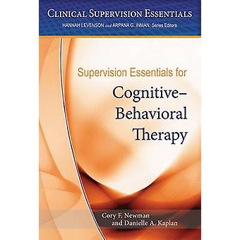 Supervision Essentials for Cognitive-Behavioral Therapy by Cory F. Ne
