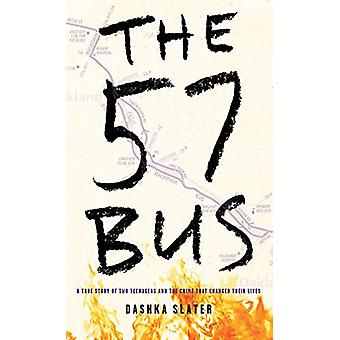 The 57 Bus - A True Story of Two Teenagers and the Crime That Changed