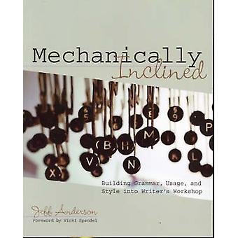 Mechanically Inclined - Building Grammar - Usage - and Style into Writ